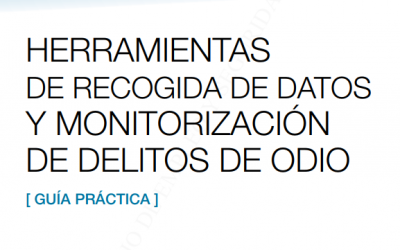 Guía práctica de las herramientas de recogida de datos y monitorización de delitos de odio