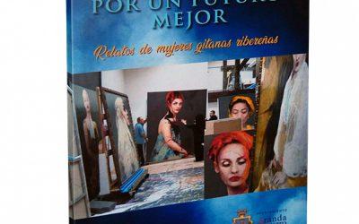 La lucha por un futuro mejor. Relato de mujeres Gitanas Ribereñas.